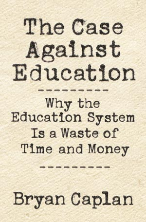 the-case-against-education